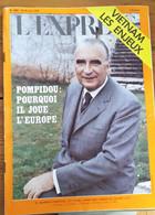 L'express N°1083 10-16 Avril 1972_Pompidou : Pourquoi Il Joue L'Europe _ Vietnam : Les Enjeux - Politics