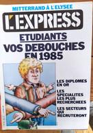 L'express N°1559_22-28 Mai 1981_ Etudiants : Vos Débouchés En 1985_ Mitterrand à L'Élysée - Politics
