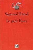 LE PETIT HANS - ANALYSE DE LA PHOBIE PAR SIGMUND FREUD AUX P.U.F. QUADRIGE 2006 - Psicología/Filosofía