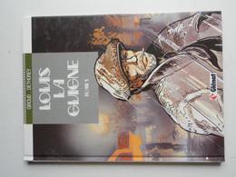 LOUIS LA GUIGNE PAR DETHOREY TOME 1 EN EDITION DE 1990 - Louis La Guigne, Louis Ferchot