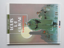 LOUIS LA GUIGNE PAR DETHOREY TOME 4 EN EDITION  DE 1994 - Louis La Guigne, Louis Ferchot