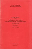 """Pothion, Jean - Catalogue Des Marques Postales Des Bureaux De Distribution De France : """"Cursives"""" 1819-1858 - Zonder Classificatie"""