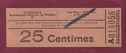 140121 TICKET CHEMIN DE FER TRAM METRO -  A014058 CREPIEUX SERMENAZ NEYRON LA TRAILLE LA PAPE RILLIEUX MIRIBEL 25 Cmes - Europe