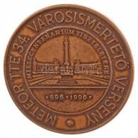 """1996. """"Metero TTE 34. Városismertető Verseny - Millecentenárium Tiszteletére 896-1996"""" Br Jelvény (38,5mm) T:1- - Sin Clasificación"""