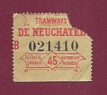 140121A TICKET CHEMIN DE FER TRAM METRO - SUISSE TRAMWAYS DE NEUCHATEL B 021410 45 - Europa