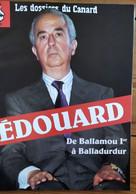 Les Dossiers Du Canard_N°53_octobre 1994_Edouard: De Ballamou 1er à Balladurdur - Politics