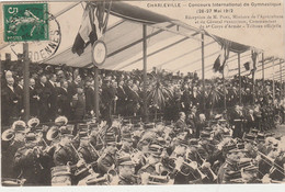 W13-08) CHARLEVILLE - CONCOURS INTERNATIONALE DE GYMNASTIQUE (26 -27 MAI 1912) RECEPTION DE M. PAMS MINISTRE AGRICULTURE - Charleville