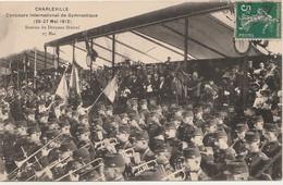 W13-08) CHARLEVILLE - CONCOURS INTERNATIONALE DE GYMNASTIQUE (26 -27 MAI 1912) REMISE DRAPEAU FEDERAL 27 MAI - Charleville