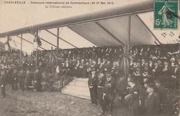 W13-08) CHARLEVILLE - CONCOURS INTERNATIONALE DE GYMNASTIQUE (26 - 27 MAI 1912) LA TRIBUNE OFFICIELLE - Charleville