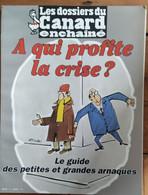 Les Dossiers Du Canard_N°61_octobre 1996_ à Qui Profite La Crise ? Guide Des Petites Et Grandes Arnaques - Politics