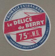 ETIQUETTE De FROMAGE.. Fromage.. Le Délice Du BERRY.. Fromagerie Industrielle à CHAROST ( Cher 18) - Formaggio