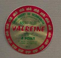 ETIQUETTE De FROMAGE.. CAMEMBERT De NORMANDIE (Orne 61-I).. VALREINE - Formaggio