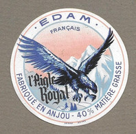 ETIQUETTE De FROMAGE.. EDAM Fabriqué En ANJOU.. L'Aigle Royal - Formaggio
