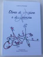 Storie Di Amore E Di Amicizia - Ludovica Romana Con Illustrazioni Di V. E V. Mamusi (2015) - Pagine 111 - Cuorgnè - Novelle, Racconti