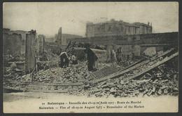 SALONIQUE - Incendie Des Août 1917 - Restes Du Marché Old Postcard (see Sales Conditions) 03461 - Griekenland