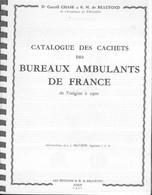 Catalogue Des Cachets Des Bureaux Ambulants De France - Carroll Chase Et EH Beaufiond JL Moutatoff - Filatelia E Storia Postale