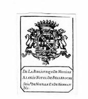 EX-LIBRIS De La BIBLIOTHEQUE De Messire Alexis NOYEL De BELLEROCHE Seigneur De NOYEL Et De BIONNAY - Ex-libris