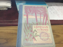 L'Afrique Du Nord Maroc, Algérie, Tunisie A Cleyze, Librairie Ferran Jeune Marseille 1913  école De Toulon - Géographie