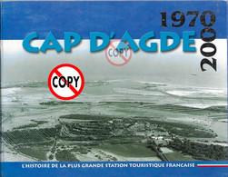 Cap-d'Agde:1970-2000: L'histoire De La Plus Grande Station Touristique Française - Tourism & Regions