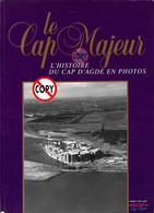 LE CAP MAJEUR - L'HISTOIRE EN PHOTOS DU CAP D'AGDE De 1960 à 1995 - Tourism & Regions