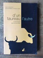 (tauromachie) Sous La Direction D'Anne MAÏLLIS Et Francis WOLFF : D'un Taureau L'autre. Colloque De Nîmes, 2008. - Sport