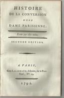 DE LA RELIGION PENDANT LA REVOLUTION FRANCAISE : HISTOIRE DE LA CONVERSION D UNE DAME PARISIENNE - 1701-1800