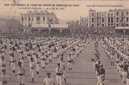 63 -- Clermont-Ferrand -- XXXIIIe Fête Fédérale.....- 19 Et 20 Mai 1907 -- Les Mouvements D'ensemble  --- 777 - Clermont Ferrand