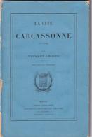 Carcassonne (Aude 11) La Cité De Carcassonne (Aude) Par Viollet-Le-Duc Nouvelle Edition Paris 85 Pages Illustrations - Languedoc-Roussillon