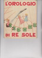 """LIBRO EDITRICE """" PICCOLI """"  . COLLANA :  GIOIE:  L'OROLOGIO DEL RE SOLE  .  ILLUSTRATO DA MARIA PIA. - Novelle, Racconti"""
