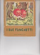 """LIBRO EDITRICE """" PICCOLI """"  . COLLANA : PICCOLI : I DUE FUNGHETTI   .  ILLUSTRATO DA MARIA PIA. - Tales & Short Stories"""