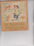 """LIBRO EDITRICE """" PICCOLI """"  . COLLANA : PICCOLI : LA FAMIGLIA PESCIOLINI  .  ILLUSTRATO DA MARIA PIA. - Tales & Short Stories"""