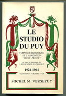 Théâtre Michel VERSEPUY Le Studio Du Puy Compagnie Dramatique 1984 EO Dédicacée - Historia