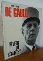 Charles André Marie Joseph DE GAULLE, Rêveur Ou Réaliste ? - Historia