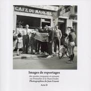 Images De Reportages Des Années Cinquante Et Soixante Pontarlier Haut Doubs Photographies De Jean Uzzeni Acte II - Franche-Comté