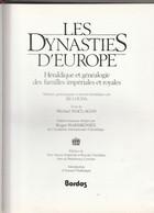 LES DYNASTIES D,EUROPE HERALDIQUE ET GENEALOGIE DES FAMILLES IMPERIALES ET ROYALES - Historia