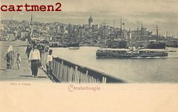 CONSTANTINOPLE TURQUIE TURKEY PERA ET GALATA 1900 - Turquie