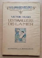 Victor HUGO - Les Travailleurs De La Mer - 24 Planches Couleur De Granchi-Taylor - Henri Laurens éditeur - 1933 - Otros Clásicos