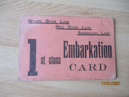 Ticket Embarcation 1 Ere Classe White Star Line Redd Star Line  Carte Tiket - Non Classificati