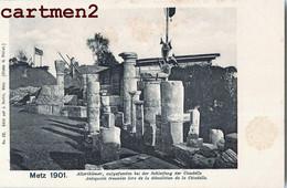 METZ ANTIQUITES TROUVES LORS DE LA DEMOLITION DE LA CITADELLE SIEGE DE METZ GUERRE 1870 PRUSSE 57 MOSELLE 1900 - Metz