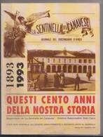1893/1993 QUESTI CENTO ANNI DELLA NOSTRA STORIA  - Sentinella Del Canavese, Ivrea  - 232  Pagine - Numero Unico - To Identify