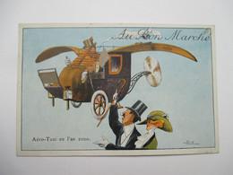 "L 'AVIATION  EN  L ' AN 2000  -   AERO-TAXI     ....    PUB   ""  AU  BON  MARCHE  ""          TTB - Humor"