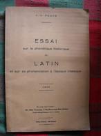 Essai Sur La Phonétique Historique Du Latin. J.A. Placé. 1935 - 18+ Years Old