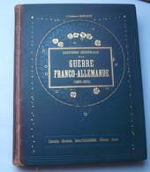 GUERRE 1870-1871 : GUERRE FRANCO-ALLEMANDE :   . TOME PREMIER .. - 1801-1900
