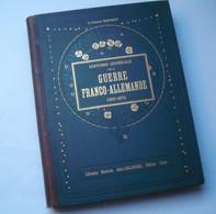 GUERRE 1870-1871 : GUERRE FRANCO-ALLEMANDE :   . TOME DEUXIEME .. - 1801-1900