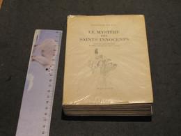 LE MYSTERE DES SAINTS INNOCENTS ORNE DE REPRODUCTIONS DE BIS COLORIES DU XVe Siècle Par Charles Peguy - 1945 - 1701-1800
