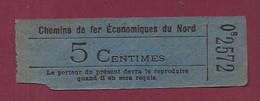 180121 TICKET CHEMIN DE FER TRAM METRO - 08 2572 CHEMINS DE FER ECONOMIQUES DU NORD 5 Centimes - Europa