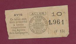 180121 TICKET CHEMIN DE FER TRAM METRO - 1.961 (F15) Aller Cie Des Tramways De ROUEN 10c - Europe