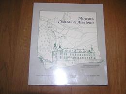 MIRWART Château Et Alentours Régionalisme Ardenne Château Histoire Seigneurs Seigneurie Marsolle Glacière Forges - Bélgica