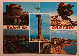 SALUTI DA CROTONE - Veduta Del Castello, Resti Greco-romani, Lungomare, Colonna Del Tempio Di Hera Lacinia - Crotone