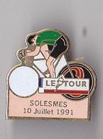 PIN'S THEME SPORTS / CYCLISME TOUR DE FRANCE  10 JUILLET 1991  SOLESMES DANS LE DEPT NORD - Ciclismo